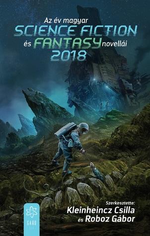 Az év magyar science fiction és fantasy novellái 2018